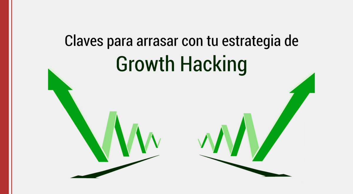 claves para una estrategia de growth hacking