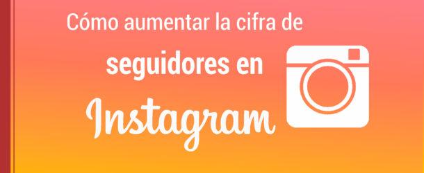 aumentar la cifra de seguidores en instagram