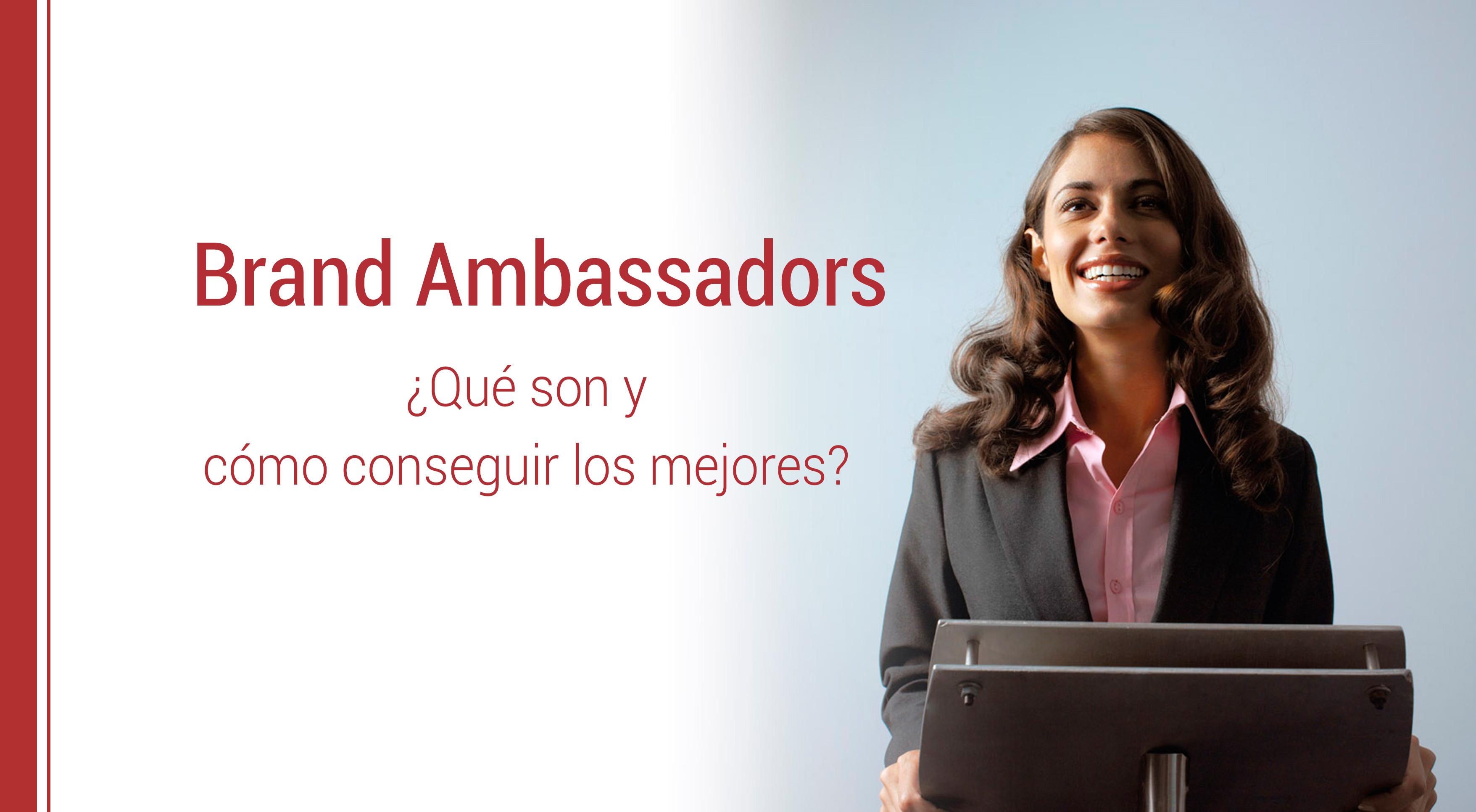 que son los brand ambassadors