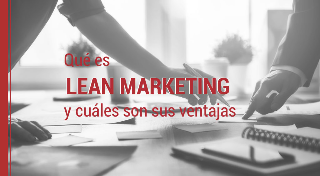 el lean marketing y sus ventajas