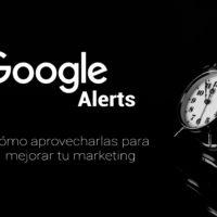 como aprovechar las alertas de google