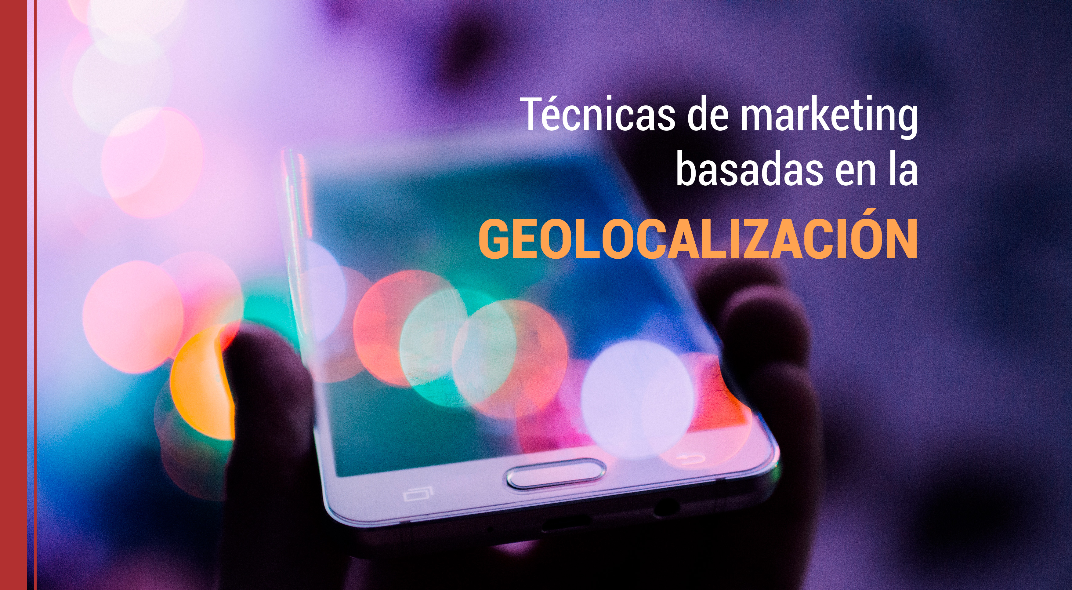 tecnicas de marketing que aplican la geolocalizacion