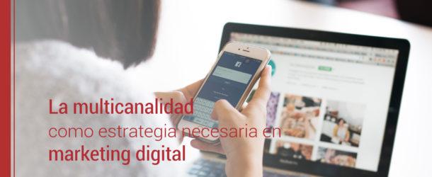 multicanalidad en la estrategia de marketing digital