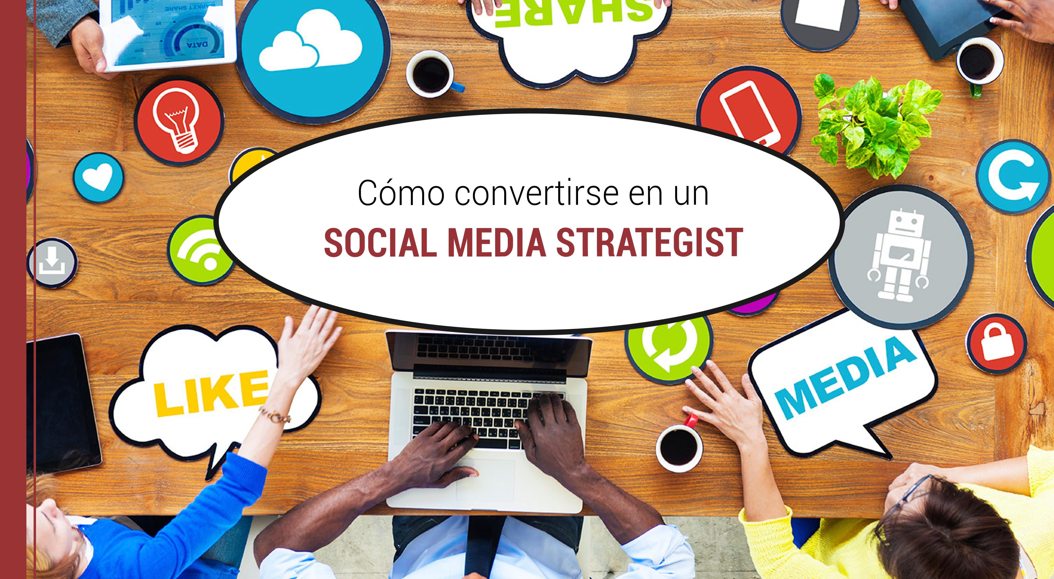 que es y como convertirse en social media strategist