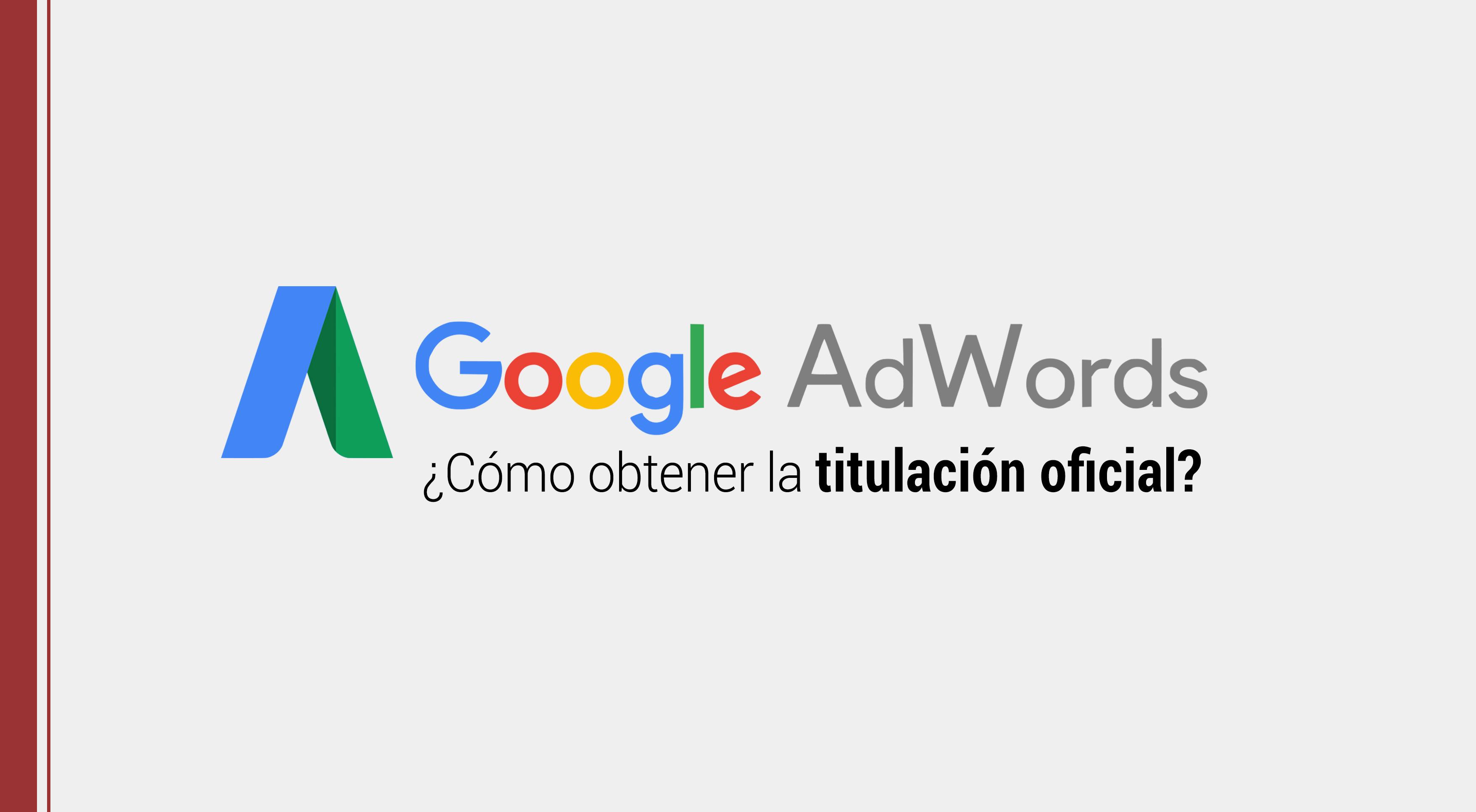 titulacion oficial de google adwords