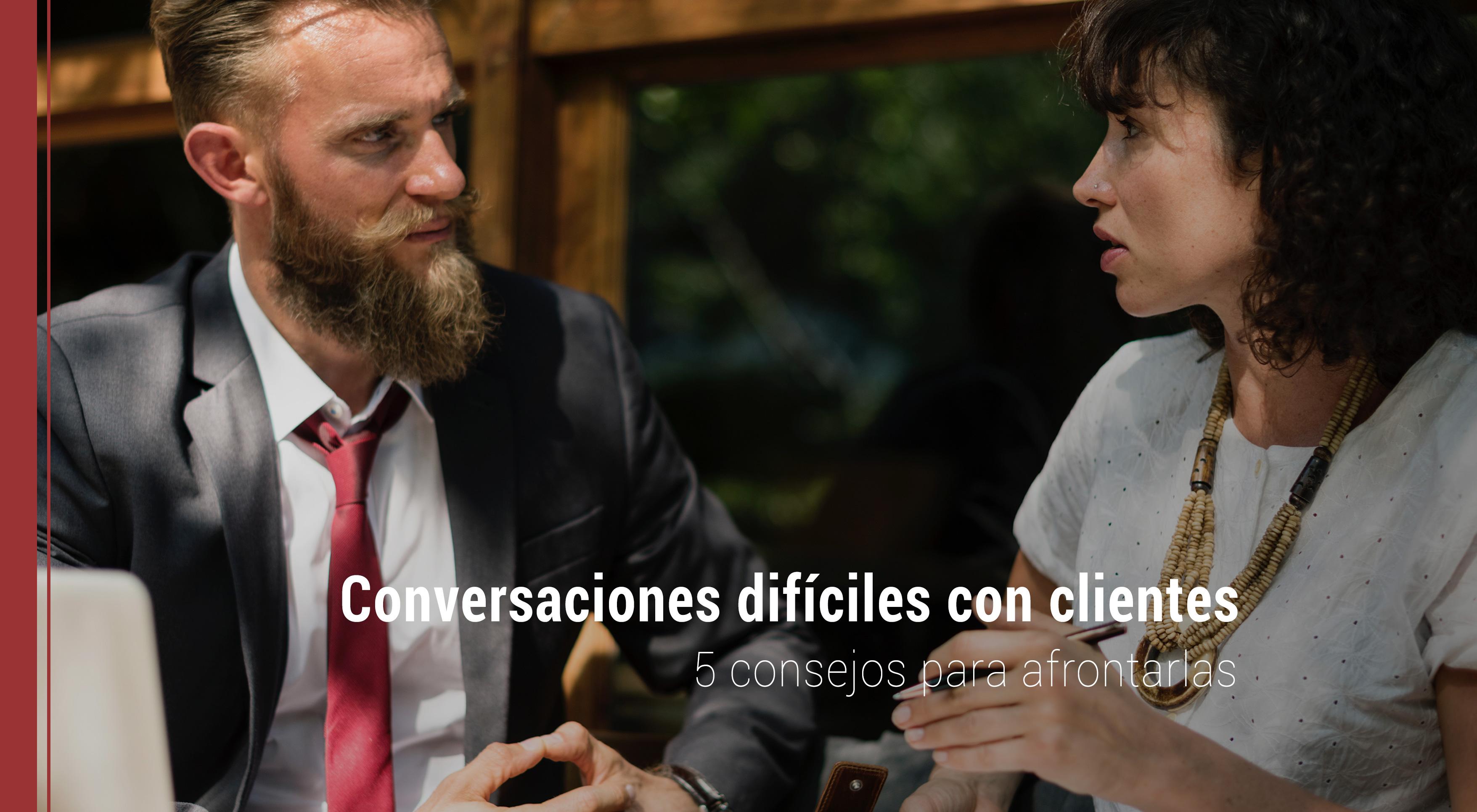 como afrontar conversaciones dificiles con clientes
