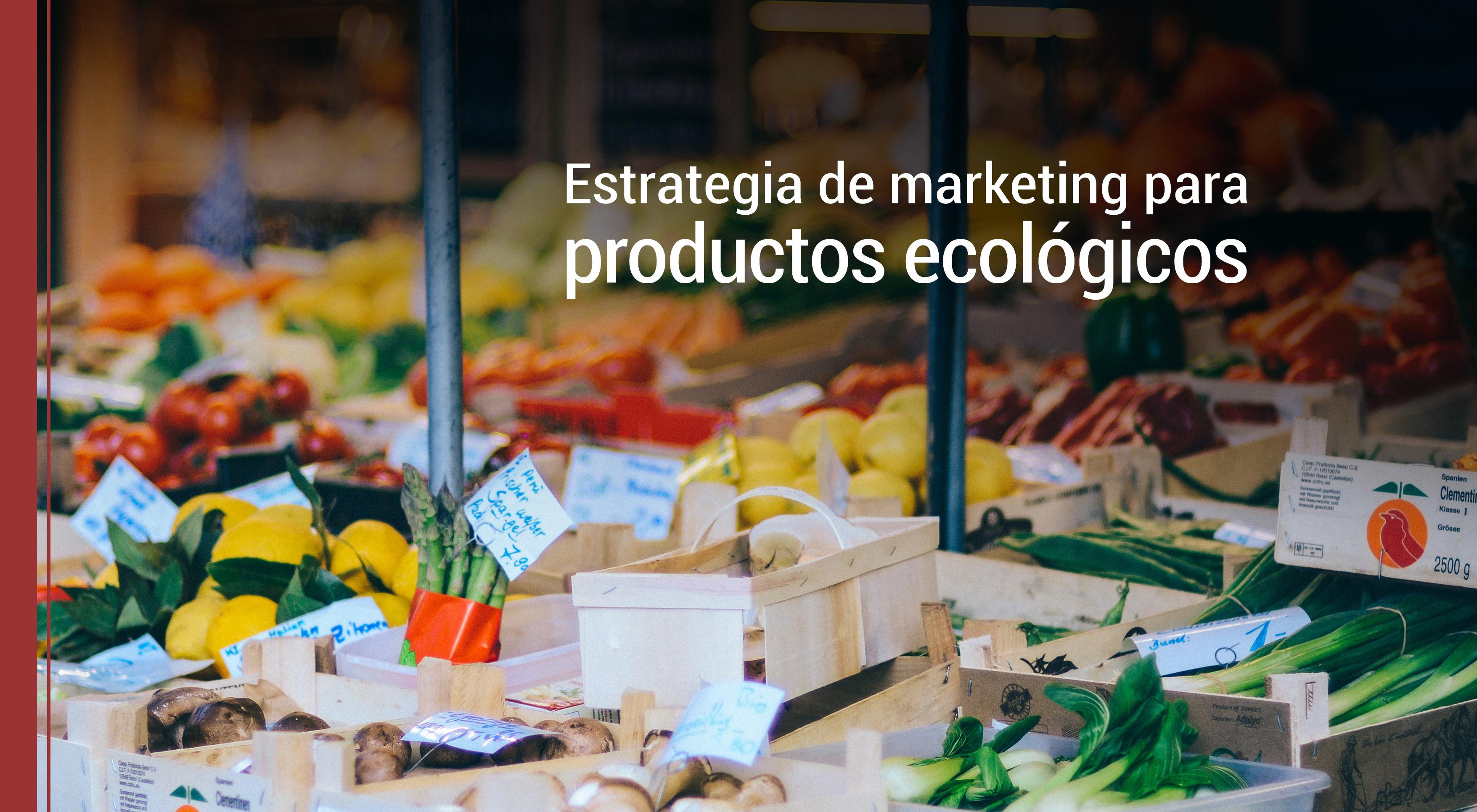 como aplicar la estrategia de marketing en productos ecologicos