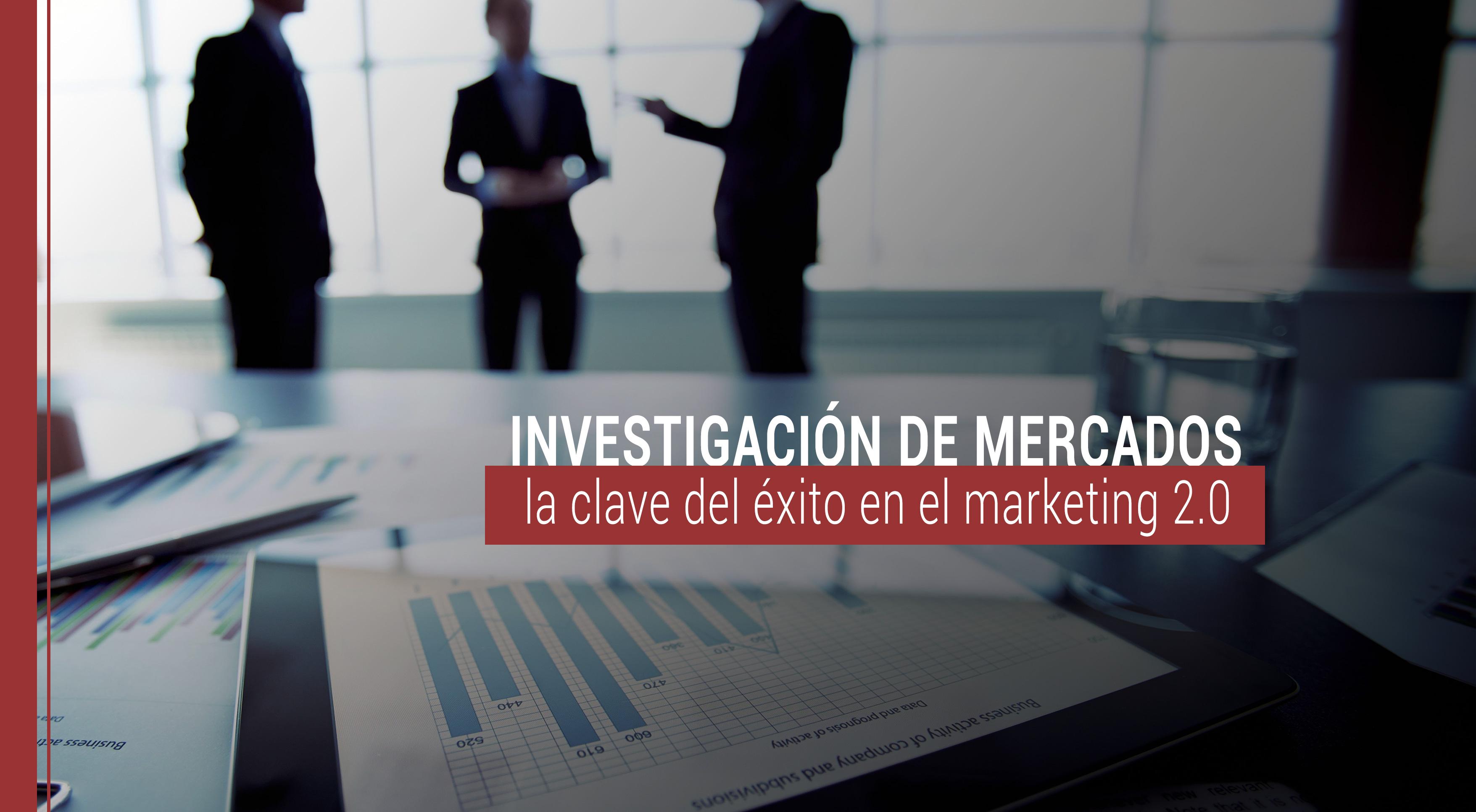 la investigacion de mercados en el marketing 2.0