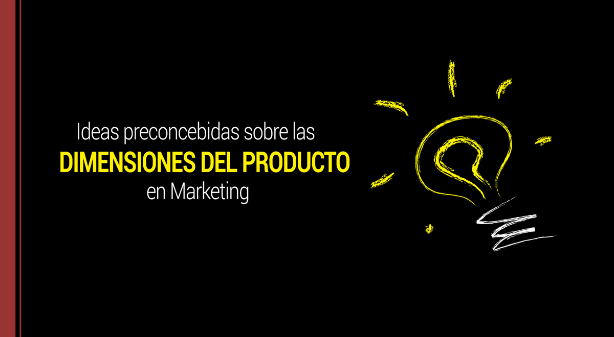 ideas sobre las dimensiones del producto en marketing