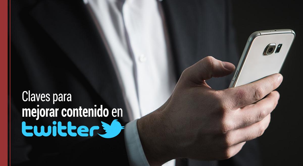 6 claves fundamentales para mejorar tu contenido en Twitter
