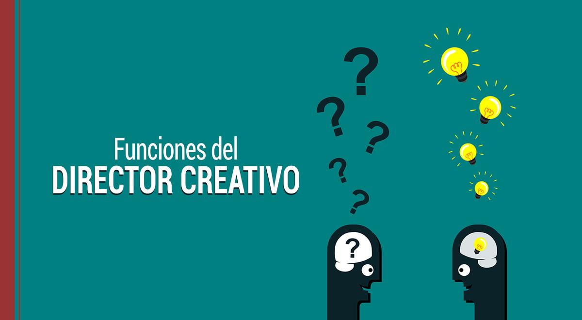 ¿Cuáles son las funciones del director creativo?