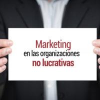 El marketing en las organizaciones no lucrativas