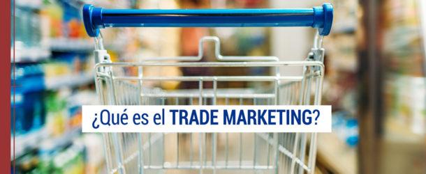 ¿Qué es el trade marketing? Ejemplos y beneficios