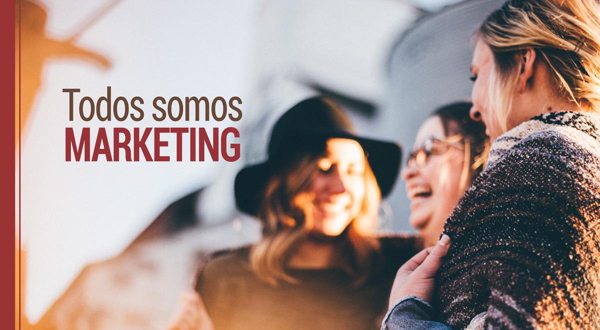 razones por las que todos somos marketing