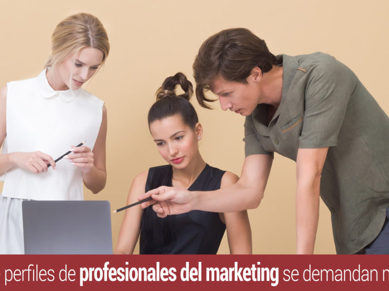 Perfiles profesionales de marketing que se demandan más