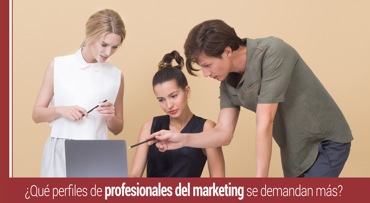 Perfiles profesionales de marketing que se demandan más