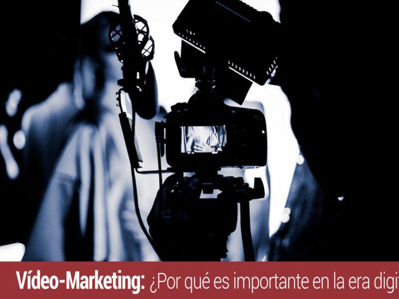 La importancia del Video Marketing en la Era Digital