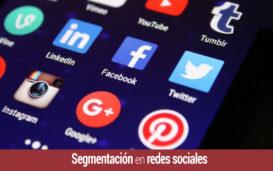 como hacer una correcta segmentacion en redes sociales