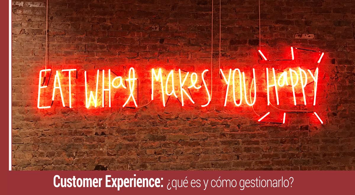 como gestionar el customer experience
