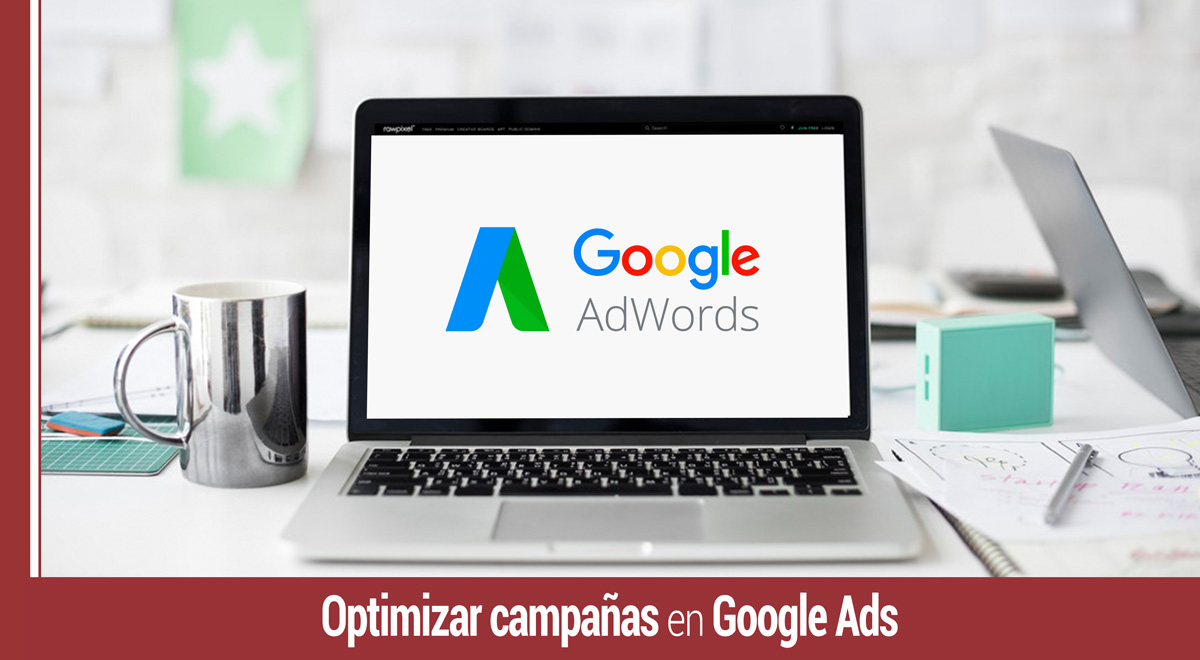 como optimizar campanas en google ads