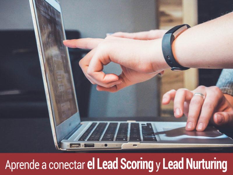 Aprende a conectar el lead scoring y lead nurturing