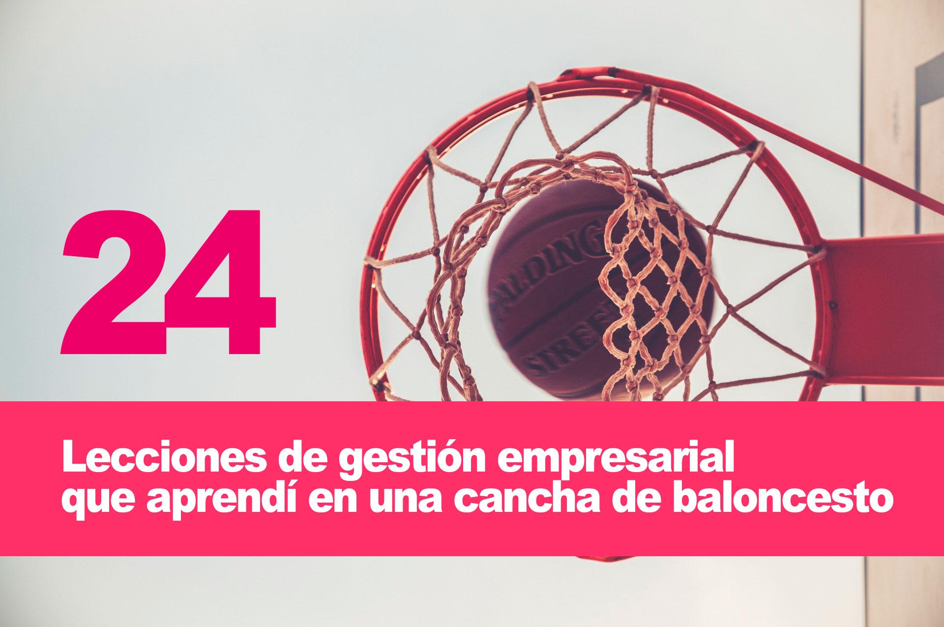 lecciones-baloncesto 24 lecciones de gestión empresarial que aprendí en una cancha de baloncesto