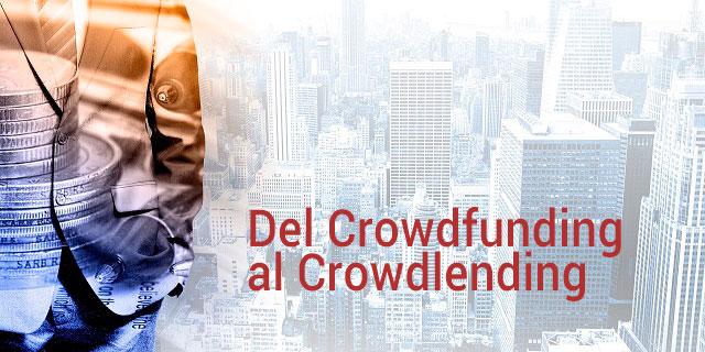 Crowdlending-crowdfunding Del Crowdfunding al Crowdlending. La nueva era de los préstamos P2P