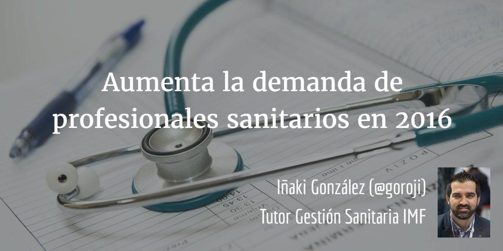 demanda-profesionales-sanitarios-1024x512 Aumenta la demanda de profesionales sanitarios en 2016