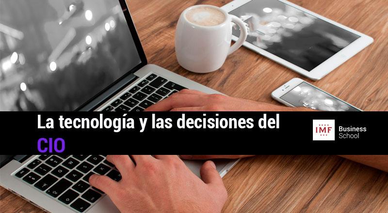 Tecnología-decisiones-CIO-1 La tecnología en la empresa y las decisiones del CIO