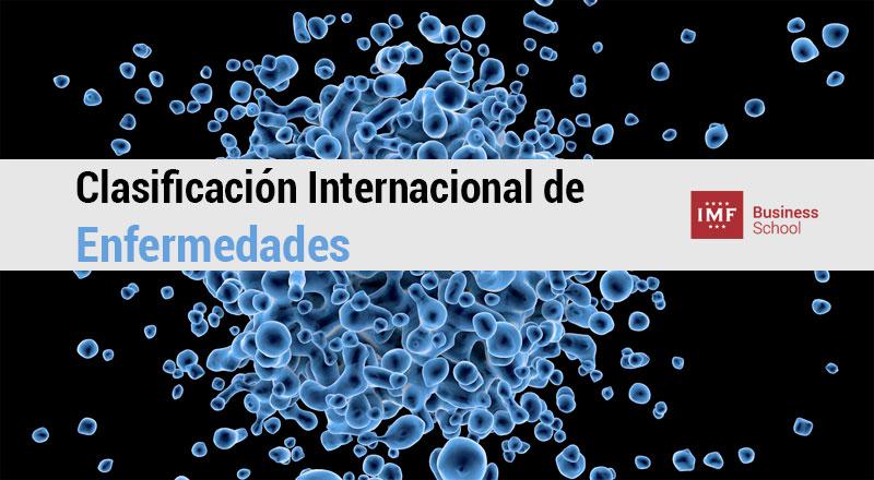 clasificacion-internacional-enfermedades Clasificación Internacional de Enfermedades: Del CIE 9 al CIE-10-ES
