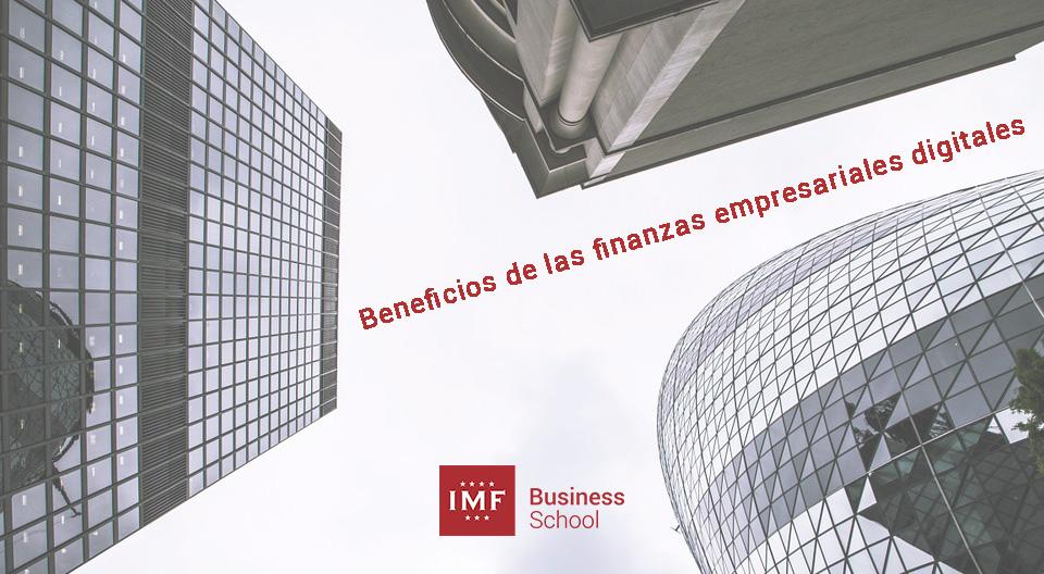 finanzas-empresariales ¿Cómo alcanzar beneficios en las finanzas digitales?