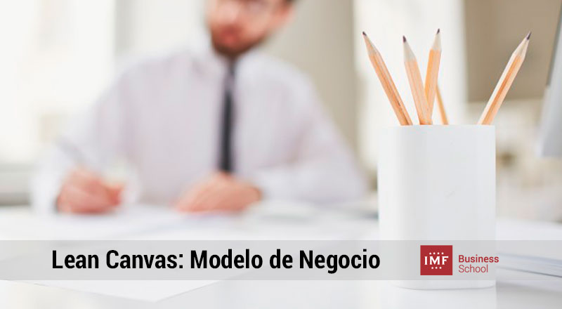 lean-canvas-modelo-negocio Lean Canvas, tu modelo de negocio en una hoja