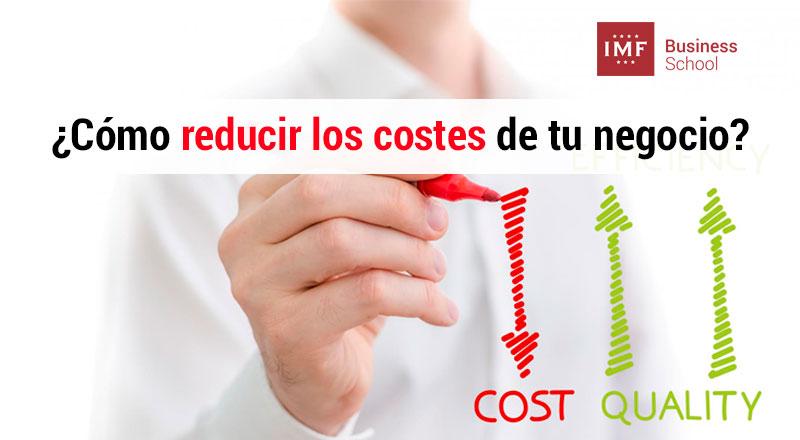 reducir-costes-negocio ¿Cómo reducir costes? 7 preguntas para lograrlo