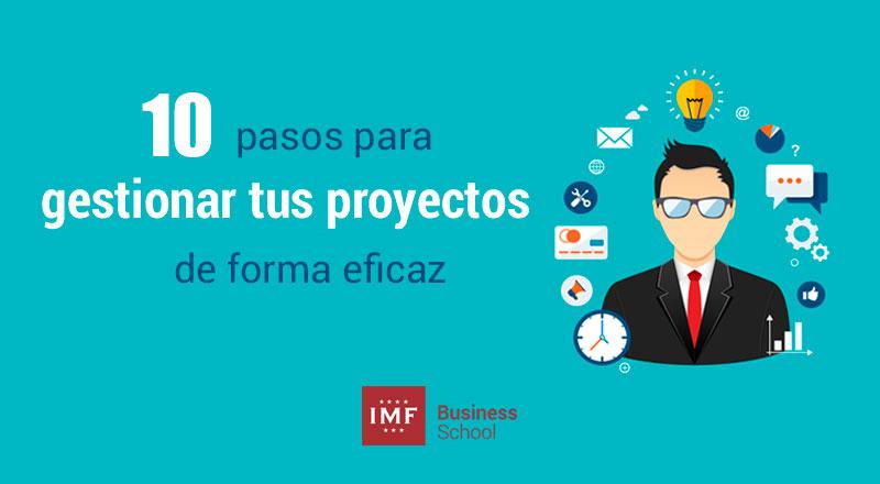 10-pasos-gestionar-proyectos 10 aspectos claves para gestionar tus proyectos de forma eficaz