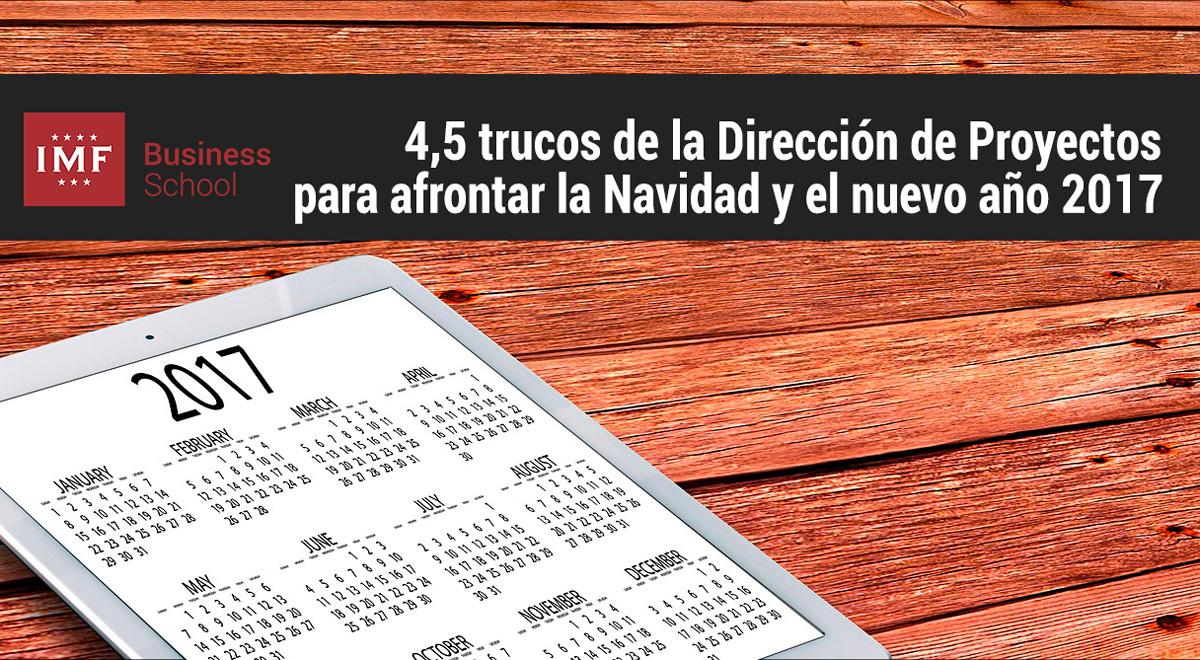 direccion-proyectos-2017 4,5 trucos de la Dirección de Proyectos para afrontar la Navidad y el nuevo año 2017
