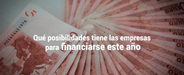 financiacion-empresas-610x250 Qué posibilidades de financiación tienen las empresas este año