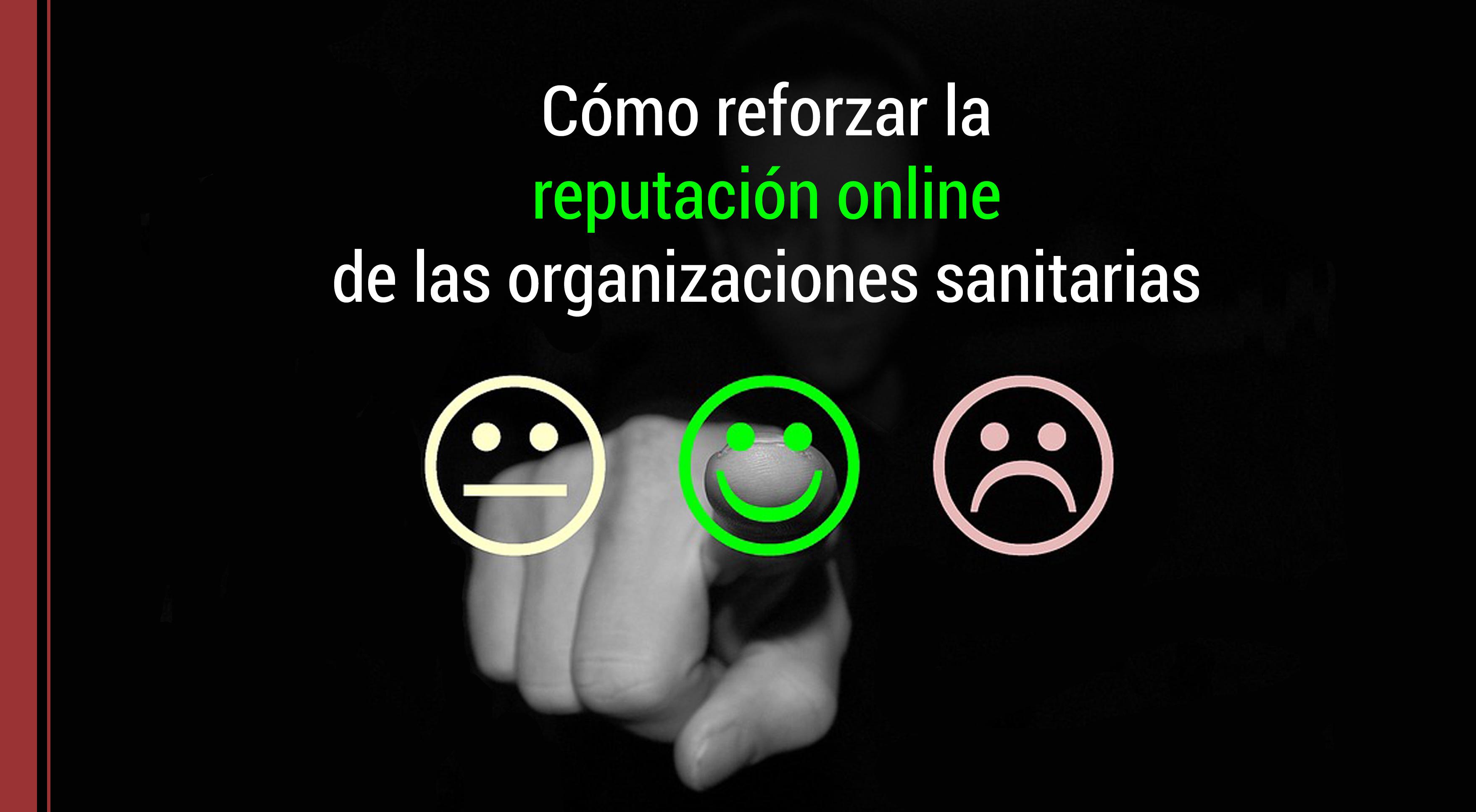 reputación-online-organizaciones-sanitarias Cómo reforzar la reputación online de las organizaciones sanitarias