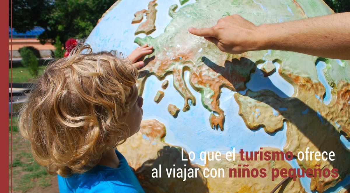 turismo-ninos-pequenos Lo que el turismo ofrece al viajar con niños pequeños