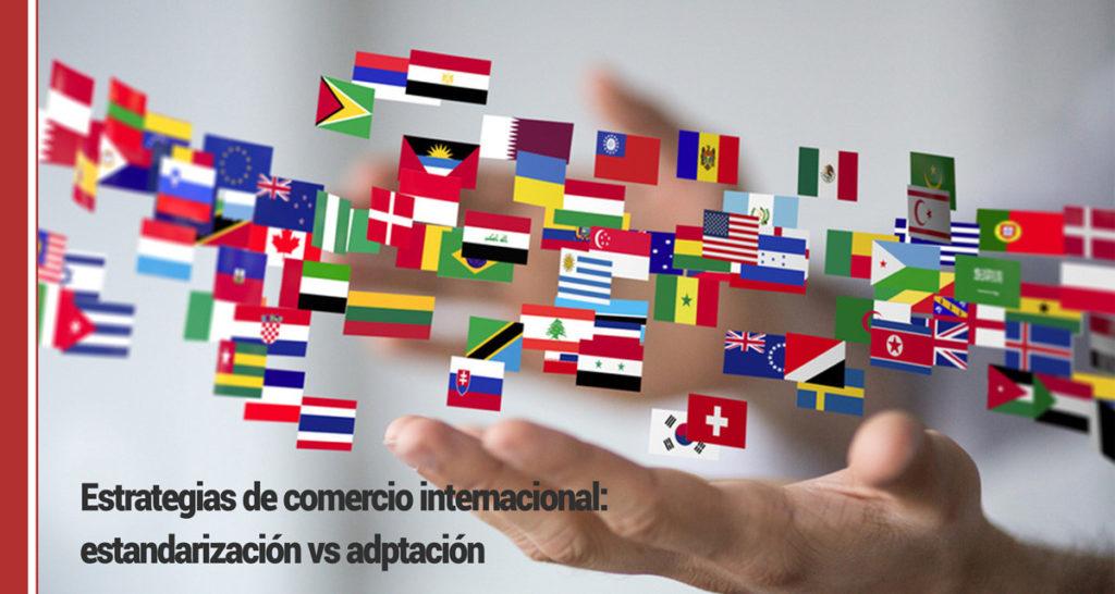comercio-internacional-1-1024x546 Estrategias de comercio internacional: estandarización vs adaptación