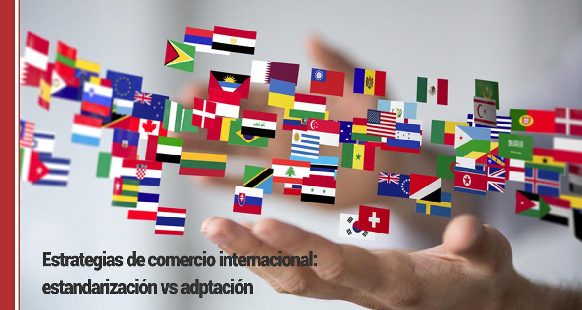 comercio-internacional-1 Estrategias de comercio internacional: estandarización vs adaptación