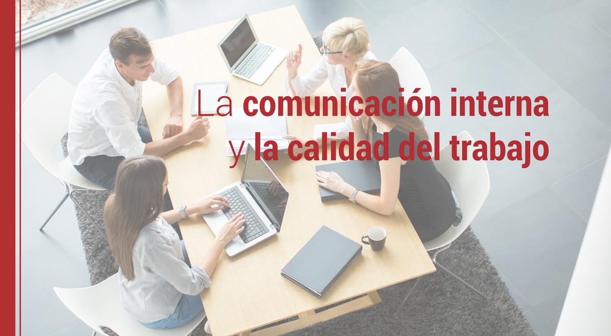 comunicacion-interna-calidad-trabajo Cómo influye la comunicación interna en la calidad del trabajo