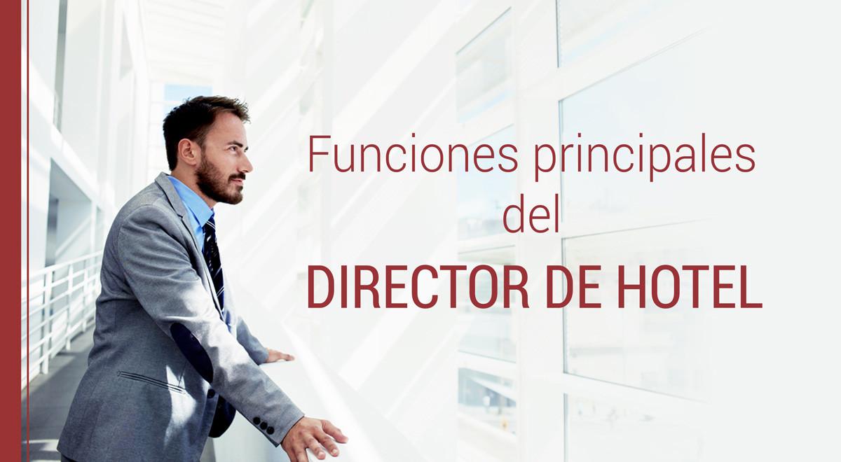 Cuáles son las funciones principales del Director de Hotel?