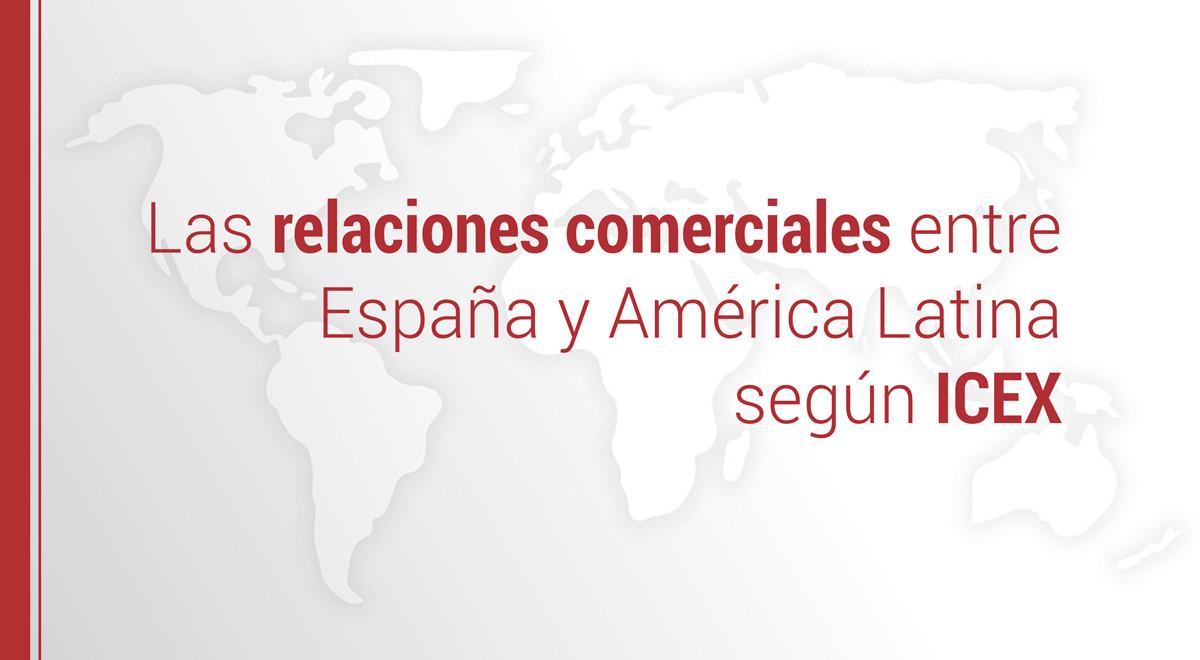 relaciones-comerciales-icex Las relaciones comerciales entre España y América Latina según ICEX