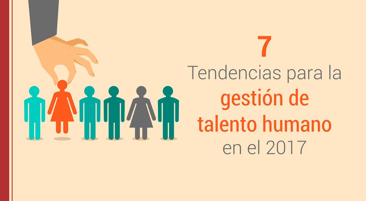 7-tendencias-gestion-talento-humano-2017 7 tendencias para la gestión de talento humano en el 2017