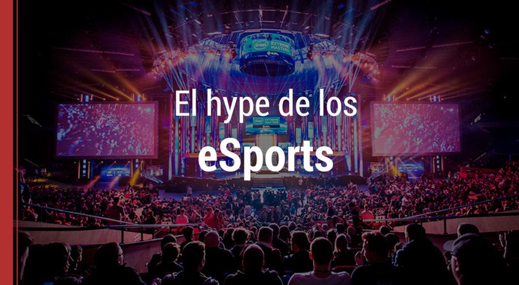"""hype-esports-videojuegos-1024x563 El """"hype"""" de los eSports o competiciones de videojuegos"""