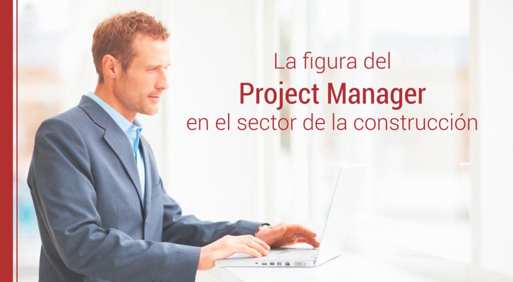 La figura del Project Manager en el sector de la construcción