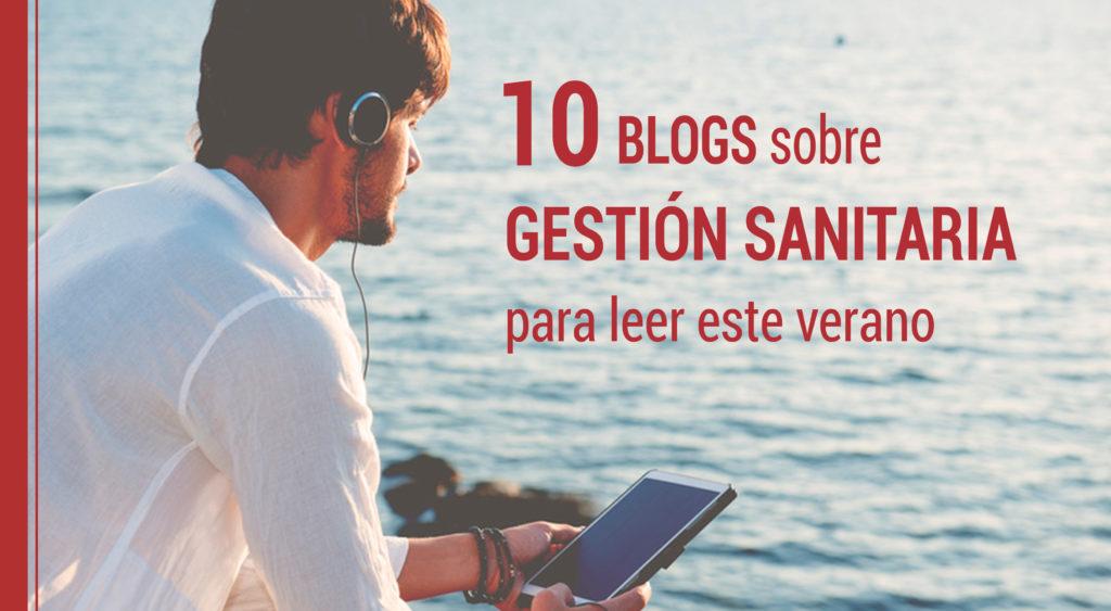 10 mejores blogs de gestión sanitaria para leer este verano