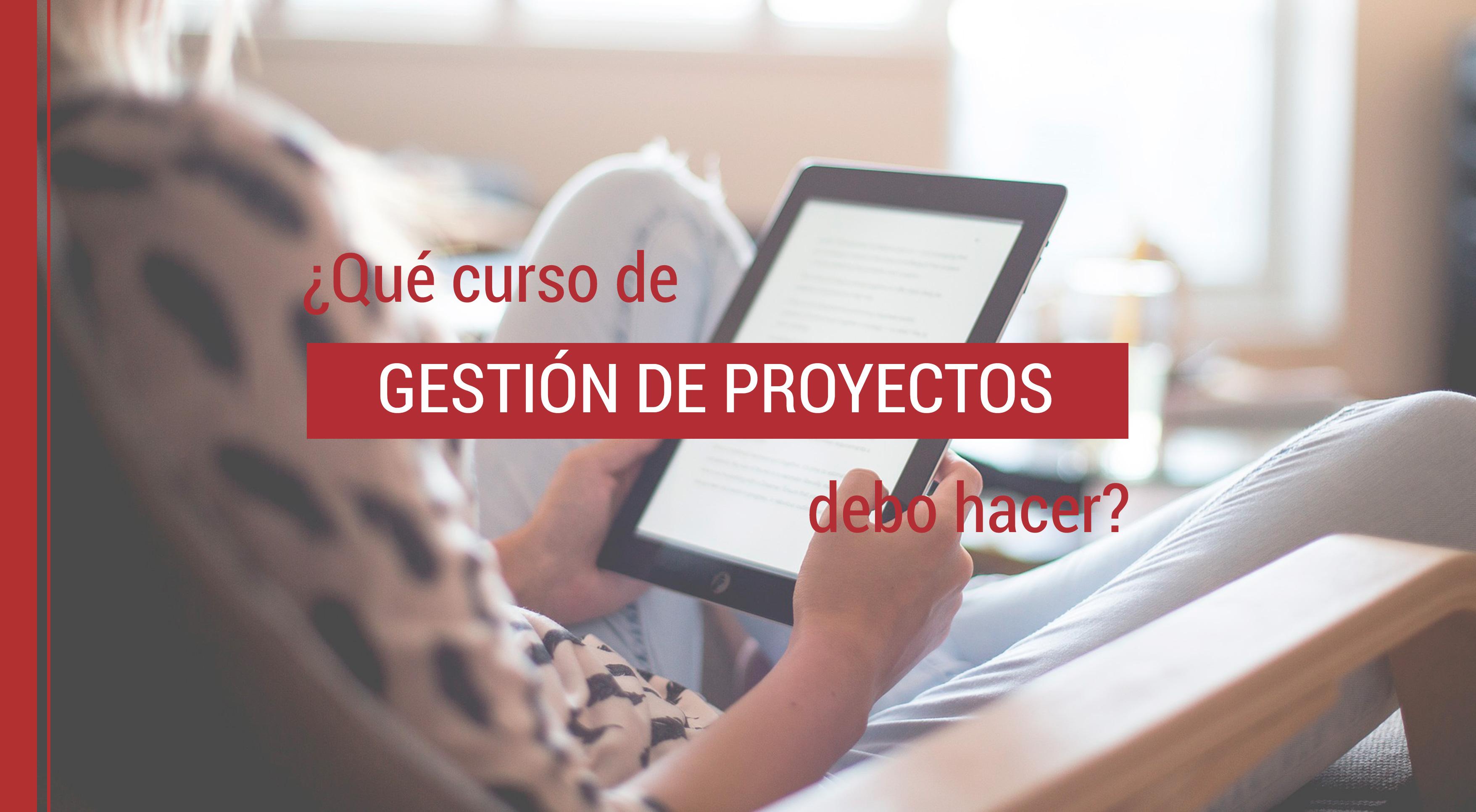 curso-gestion-de-proyectos ¿Qué curso de gestión de proyectos debo hacer?