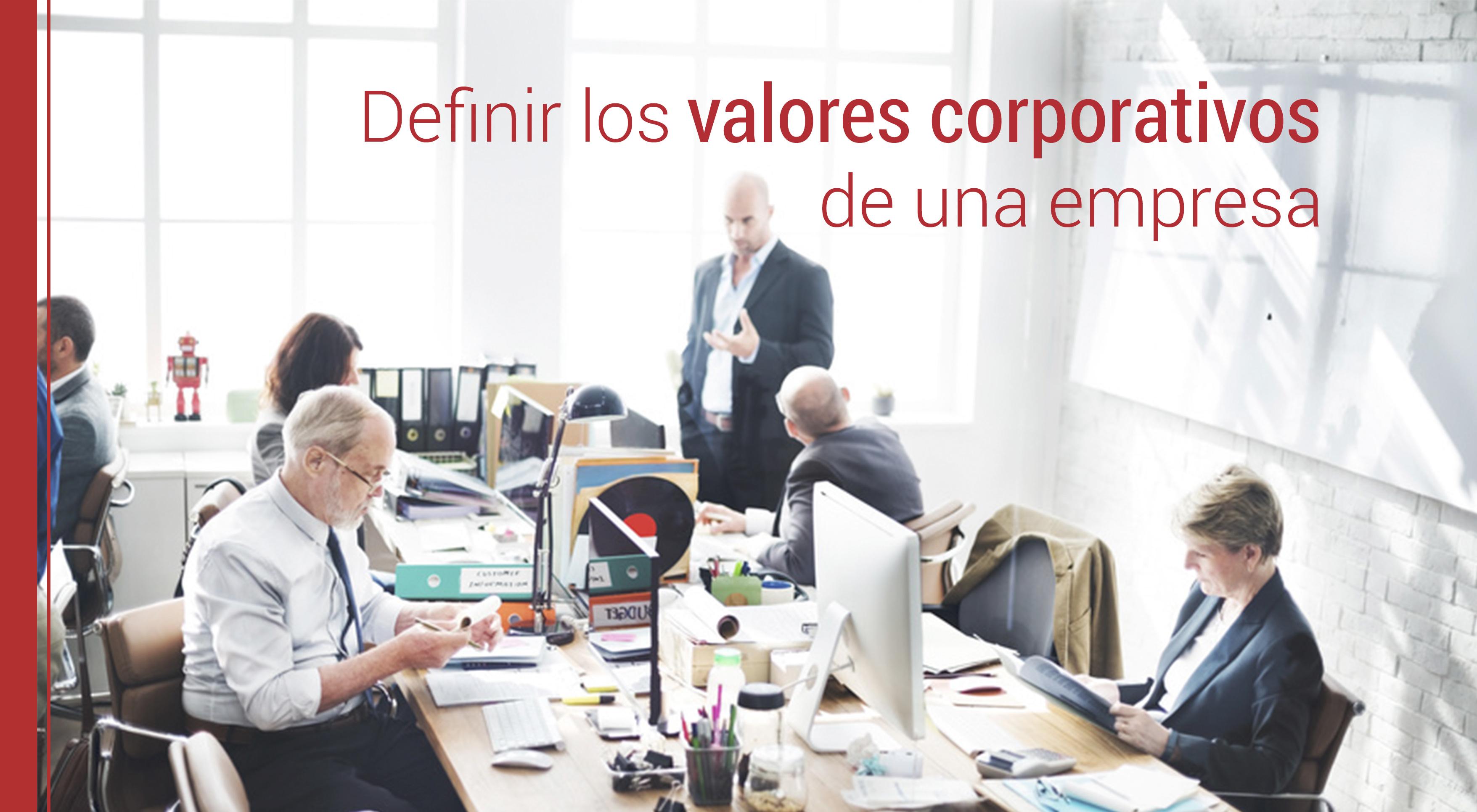 definir-valores-corporativos-empresa Cómo definir los valores corporativos de una empresa