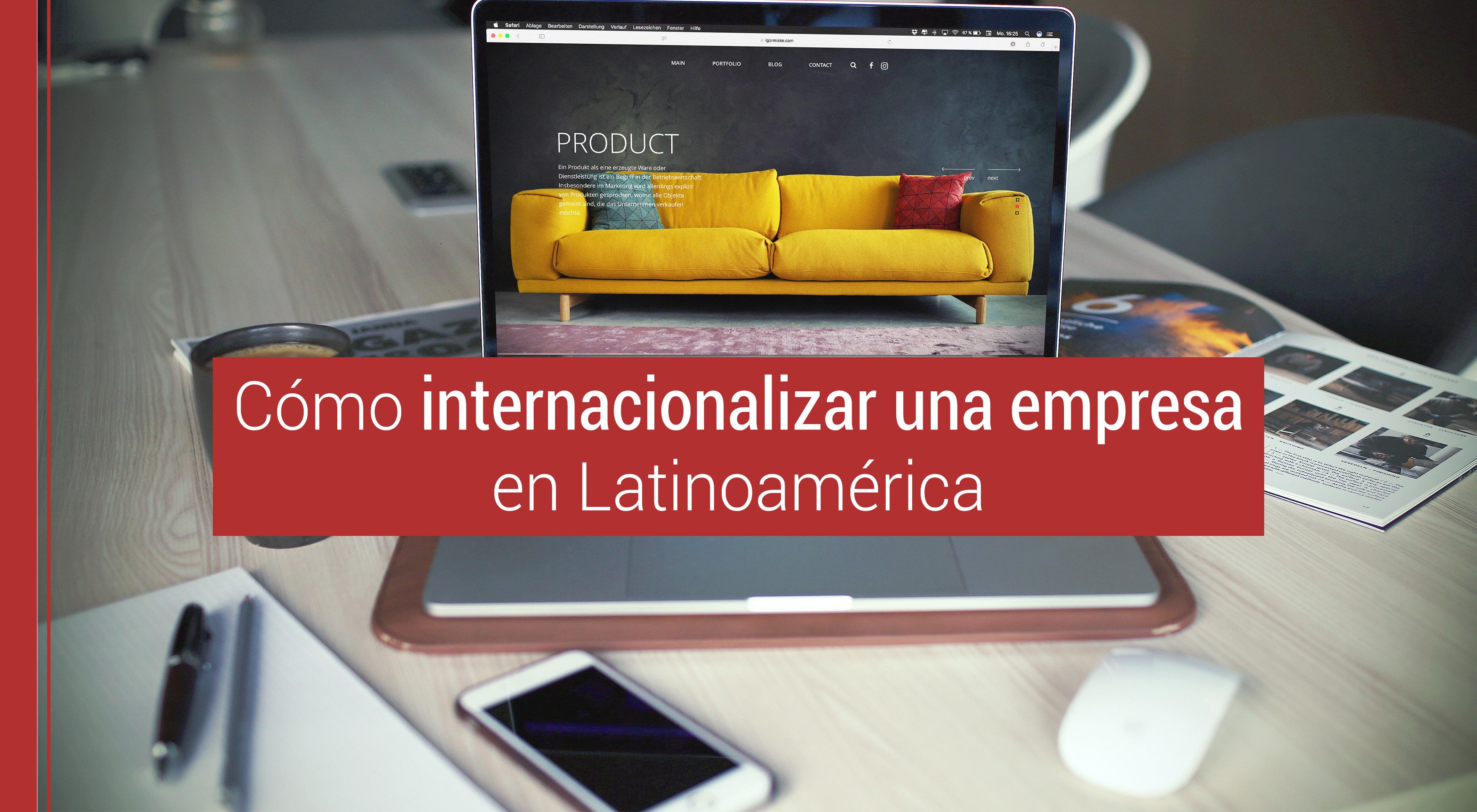 internacionalizar-empresa-latinoamerica Cómo internacionalizar tu empresa en Latinoamérica